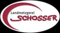 Landmetzgerei Schosser GmbH